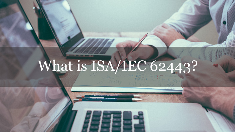 What is ISA/IEC 62443?