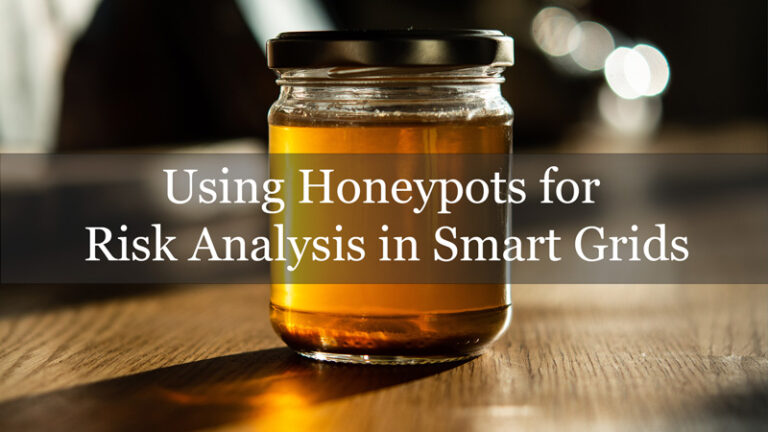 Using Honeypots for Risk Analysis in Smart Grids