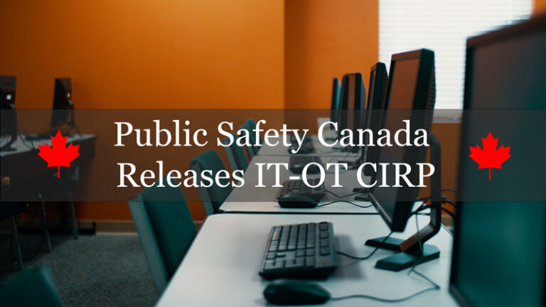 Public Safety Canada Releases IT-OT Cyber Incident Response Plan