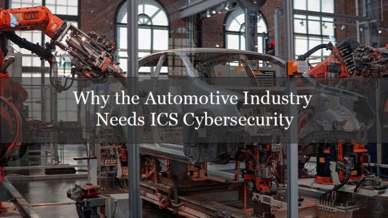 Why the Automotive Industry Needs ICS Cybersecurity?