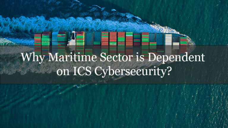 Why Maritime Sector is Dependent on ICS Cybersecurity